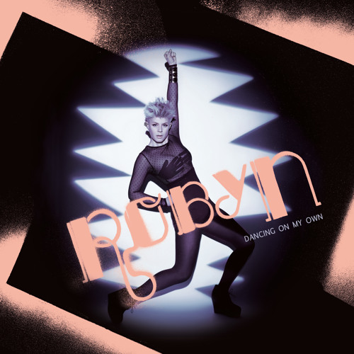 Robyn -  'Dancing On My Own (Michael Woods Remix)'