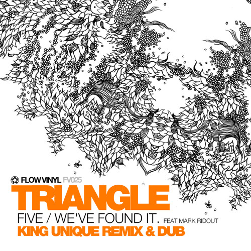 "Triangle ""Five / We've Found It (King Unique Remix)"" feat. Mark Ridout"