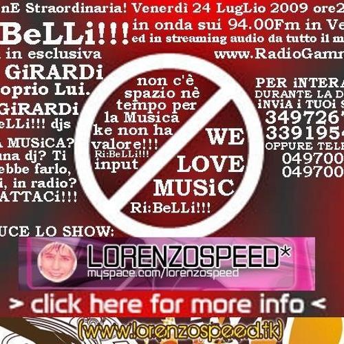 LORENZOSPEED® & Leo Girardi @ Ri:BeLLi!!! Venerdì 24/07/2009