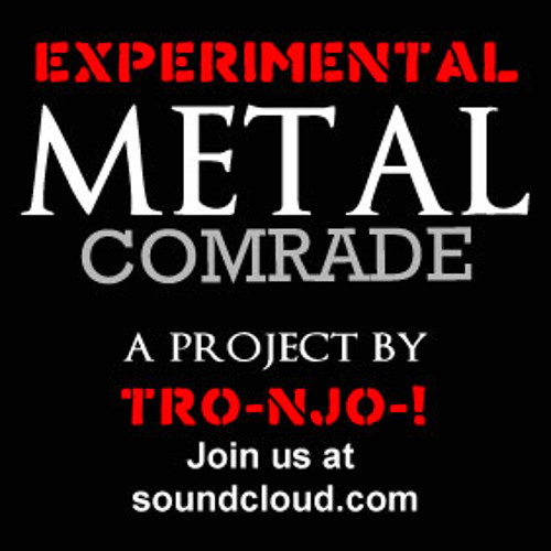 EXPERIMENTAL METAL COMRADE