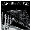 Download Raise the Bridges, Be Polite Mp3