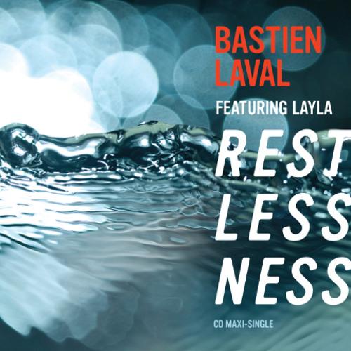 Bastien Laval feat Layla - Restlessness (Kasper Koman Mix)