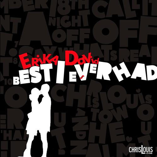 Erika David & Chris Louis - Best I Ever Had [Remix]