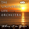 The Universal Life Orchestra ft. Ruthie G - When Im Gone (Original Spoken Version) 96kbps Preview