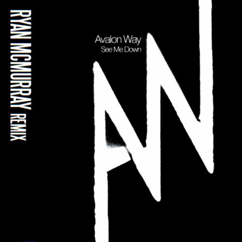 Avalon Way - See Me Down (Ryan McMurray Remix)