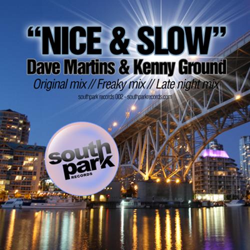 Dave Martins & Kenny Ground - Nice & Slow (Original mix)