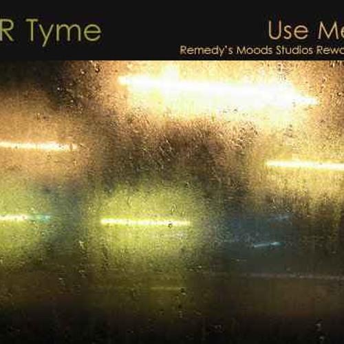"FREE TRACK => R Tyme - ""Use Me (Remedy's Moods Studios Rework)"""