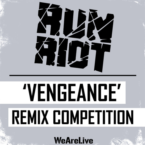 RuN RiOT 'Vengeance' REMIX COMPETITION