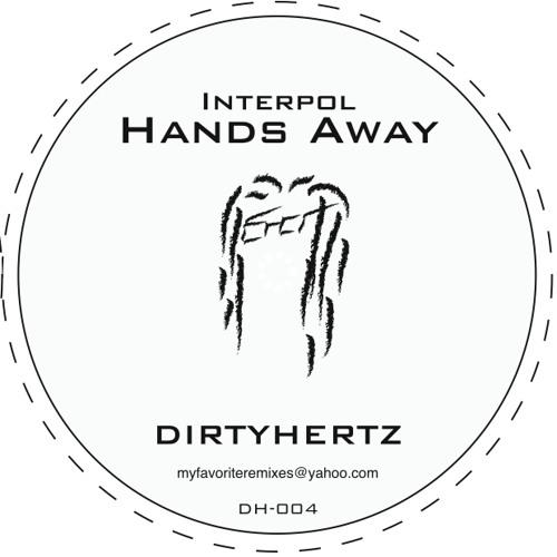 """Interpol """"Hands Away"""" (DIRTYHERTZ remix)"""