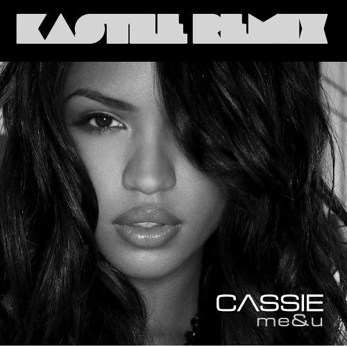 Cassie - Me & U (Kastle Remix)