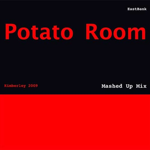 Kimberley - Potato Room 2009