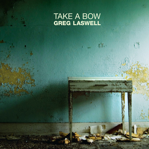 Take A Bow - by Greg Laswell