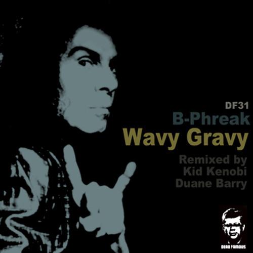 B-Phreak - Wavy Gravy (Duane Barry Remix) [Dead Famous]