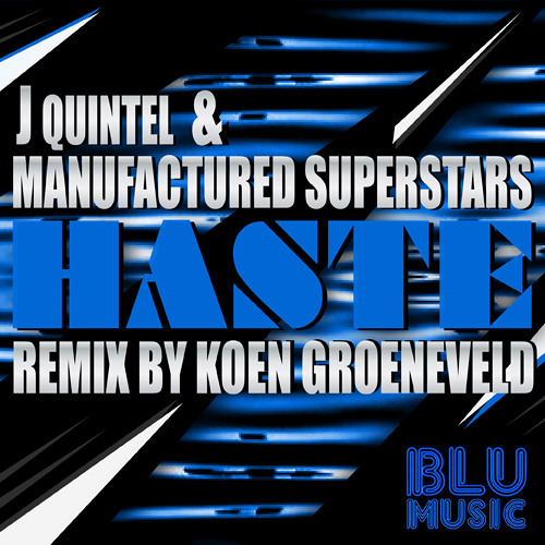 J Quintel & Manufactured Superstars - Haste (Koen Groeneveld Remix)