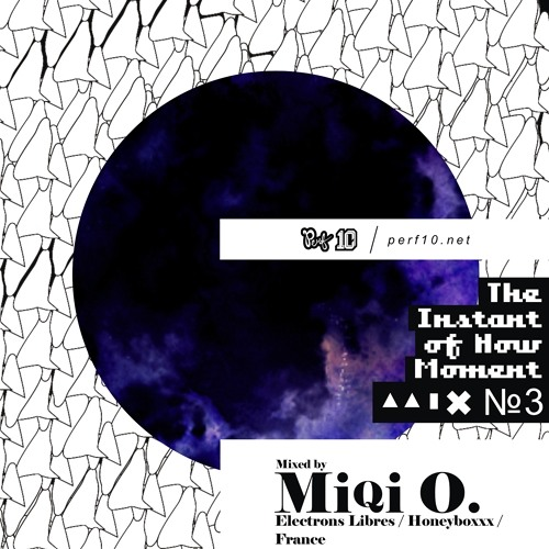 Perf10 / ▲▲▮✖ №3 'The Instant of Now Moment' by Miqi O.