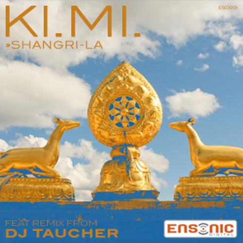 Ki.mi. - Shangri-La (DJ Tauchers Adult Mix) [Teaser]