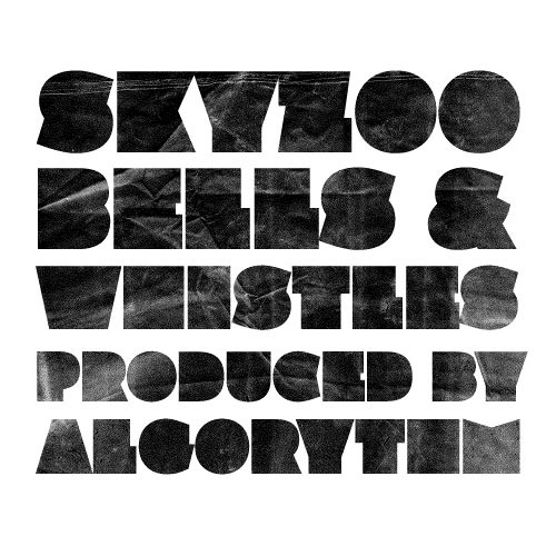 Skyzoo - Bells & Whistles (produced by Algorythm)