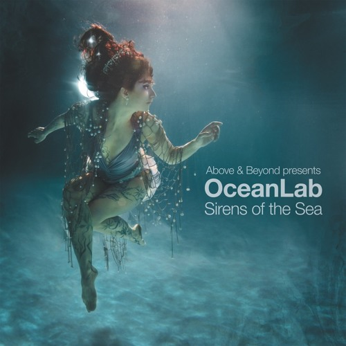 Above & Beyond Pres. OceanLab - Sirens Of The Sea
