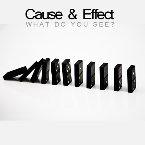 Cause & Effect - What Do You See...?