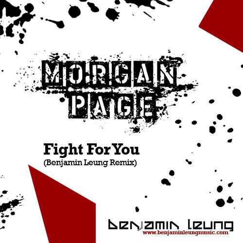 Morgan Page - Fight For You (Benjamin Leung Remix)