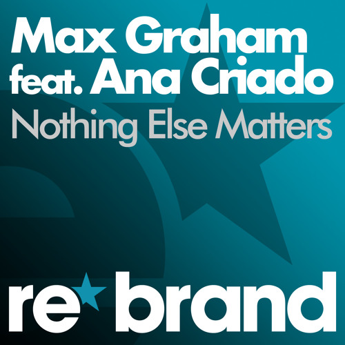 Nothing else Matters feat Ana Criado