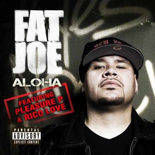 "Fat Joe ft. Pleasure P & Rico Love - Aloha (Remix) (Produced & Mixed by Dan ""DFS"" Johnson)"