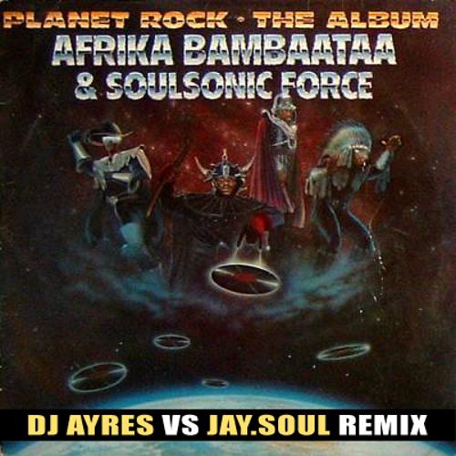 Afrika Bambaataa vs Breakout - Planet Rock (DJ Ayres vs Jay.Soul Remix)