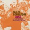 Koalas Desperados - Vengo feat. Paco Mendoza, Akua Naru & Bezegol