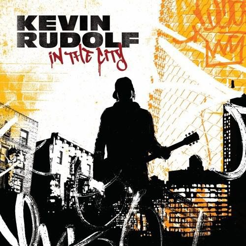 Kevin Rudolf - In The City - In The City