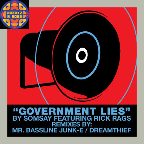 Somsay - Government Lies Ft. Ric Rags (Mr. Bassline Junk-E Remix) OUT NOW ON BEATPORT