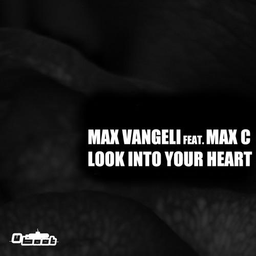 Max Vangeli feat. Max C - Look Into Your Heart EP (UBT008)