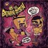 Batman & Robin - I'm a bat!!! I'm a rock'n'roll animal!