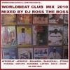 djrosstheboss-worldbeatclubmix-2010