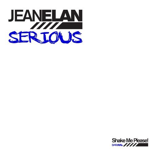 Jean Elan - Serious (Original Mix)