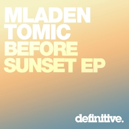 Mladen Tomic - Before Sunset [Definitive Recordings]