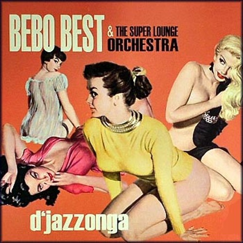Bebo Best & The Super Lounge Orchestra - Come As You Are