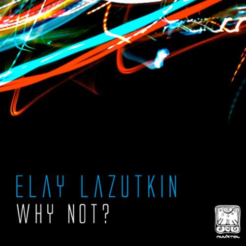 Elay Lazutkin Vs. Johnny K. - Why not (2010)
