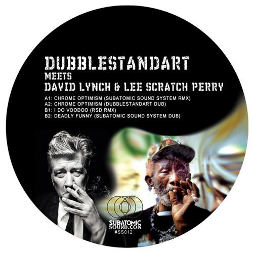 "Dubblestandart, David Lynch, & Lee Scratch Perry - Chrome Optimism (Subatomic Sound System 12"" rmx)"