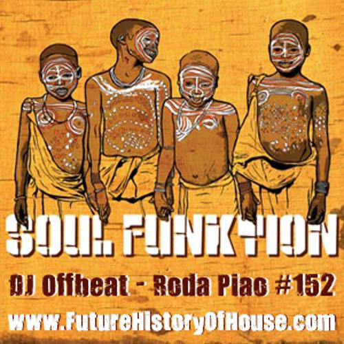 SOUL FUNKTION Radio #152  June 2, 2010  DJ Offbeat - Roda Piao