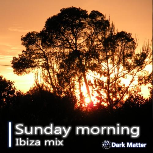 Sunday Morning - Ibiza mix