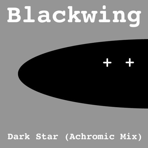 Blackwing: Dark Star - Achromic Mix (2010)