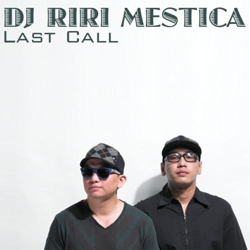 Riri Mestica Feat.Giri - Last Call (Rangga Electroscope Remix)