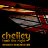 Chelley - I took the night ( DJ RIDER's enhanced edit)