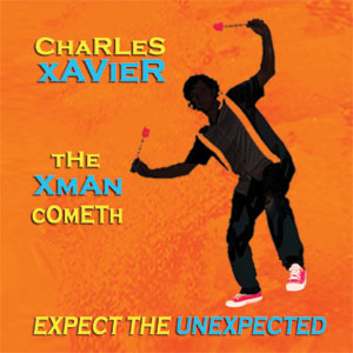 CHARLES XAVIER: THE XMAN COMETH EXPECT THE UNEXPECTED