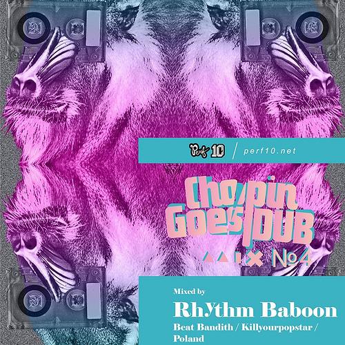 Perf10 / ▲▲▮✖ №4 'Chopin Goes DUB' by Rhythm Baboon