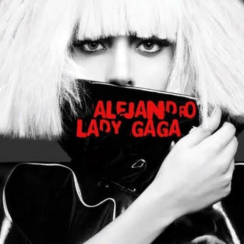 Lady Gaga - Alejandro (ezaad remix)