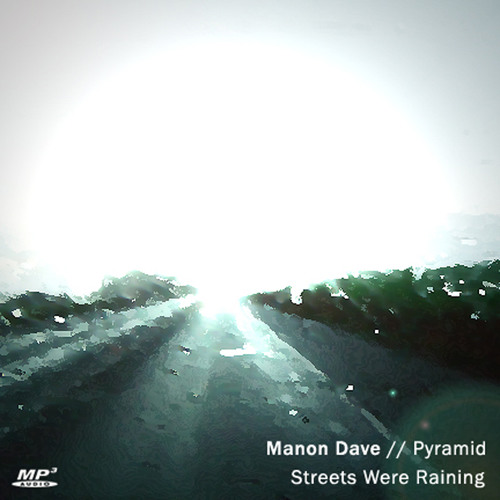 Manon Dave - Streets Were Raining (feat. Pyramid)