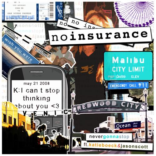No Insurance - Never Gonna Stop ft. Katie Boeck