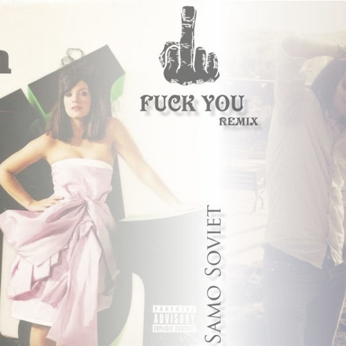 Samo Soviet - Lily Allen - Fuck You Trance Remix 2010