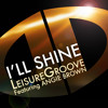 Leisuregroove Ft. Angie Brown - I'll Shine (Dave Doyle Remix)